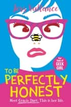 To Be Perfectly Honest - Gracie Dart book 2 eBook by Jess Vallance