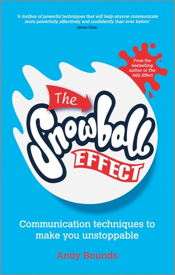 The snowball effect ebook by andy bounds 9780857084002 rakuten kobo the snowball effect communication techniques to make you unstoppable ebook by andy bounds fandeluxe Images