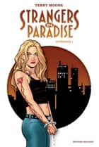 Strangers in Paradise Intégrale I eBook by Terry Moore