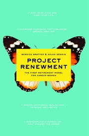 Project Renewment - The First Retirement Model for Career Women ebook by Bernice Bratter,Helen Dennis,Lahni Baruck