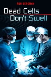 Dead Cells Don't Swell ebook by Ron Bergman