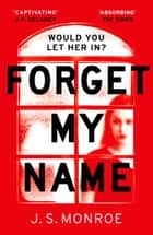 Forget My Name - A gripping thriller with a shocking twist from the bestselling author of Find Me ebook by