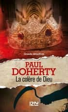 La Colère de Dieu ebook by Paul DOHERTY, Christiane ARMANDET, Nelly MARKOVIC