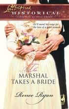 The Marshal Takes a Bride (Mills & Boon Historical) (Charity House, Book 1) ebook by Renee Ryan