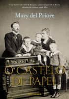 O Castelo de Papel ebook by Mary del Priore