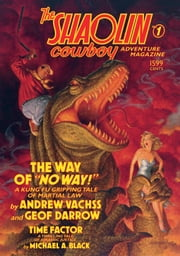 The Shaolin Cowboy Adventure Magazine: The Way of No Way! ebook by Andrew Vachss
