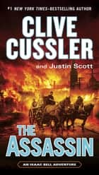 The Assassin ebook by Clive Cussler, Justin Scott
