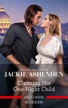 Claiming His One-Night Child ebook by Jackie Ashenden