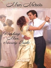 Working Man, Society Bride ebook by Mary Nichols