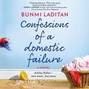 Confessions of a Domestic Failure audiobook by Bunmi Laditan