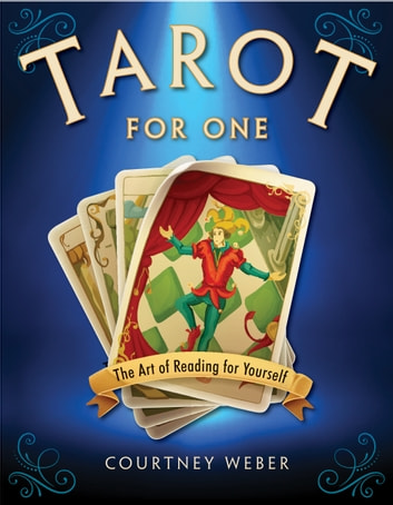 Tarot for One - The Art of Reading for Yourself ebook by Courtney Weber