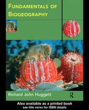 Fundamentals of Biogeography ebook by Huggett, Richard