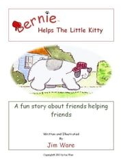 Bernie Helps The Little Kitty ebook by Ware, Jim, McClullen