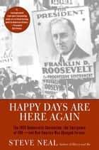 Happy Days Are Here Again ebook by Steven Neal