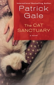 The Cat Sanctuary - A Novel ebook by Patrick Gale