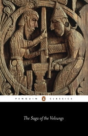 The Saga of the Volsungs - The Norse Epic of Sigurd the Dragon Slayer ebook by Jesse L Byock