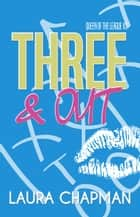 Three & Out - Queen of the League, #3 ebook by Laura Chapman