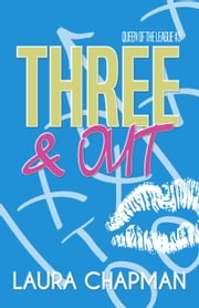 Three & Out - Queen of the League ebook by Laura Chapman