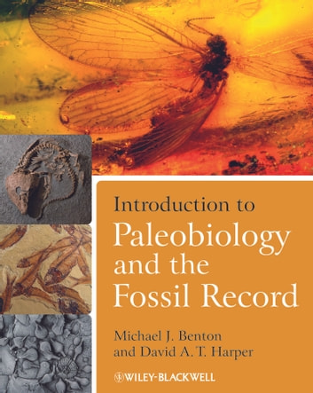 Introduction to Paleobiology and the Fossil Record ebook by David A. T. Harper,Michael Benton