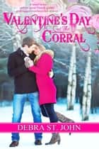 Valentine's Day at The Corral ebook by Debra  St. John