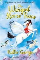 The Winged Horse Race ebook by Kallie George, Lucy Eldridge