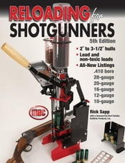 Reloading for Shotgunners ebook by Sapp, Rick