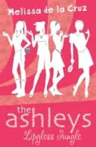The Ashleys: Lipgloss Jungle ebook by