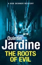 The Roots of Evil ebook by Quintin Jardine