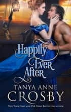 Happily Ever After ebook by Tanya Anne Crosby