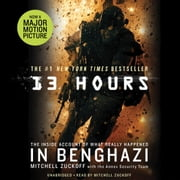 13 Hours - The Inside Account of What Really Happened In Benghazi audiobook by MItchell Zuckoff