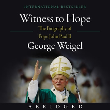 Witness to Hope audiobook by George Weigel