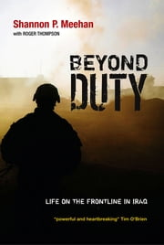 Beyond Duty - Life on the Frontline in Iraq ebook by Shannon Meehan,Roger Thompson
