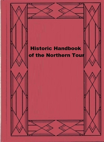 Historic Handbook of the Northern Tour ebook by Francis Parkman