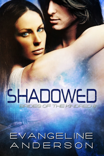 Shadowed: Brides of the Kindred book 8 ebook by Evangeline Anderson