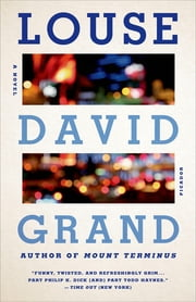 Louse - A Novel ebook by David Grand