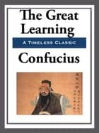 The Great Learning ebook by Confucius