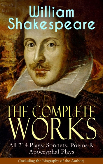 The Complete Works Of William Shakespeare All 214 Plays Sonnets