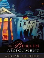 The Berlin Assignment ebook by Adrian de Hoog
