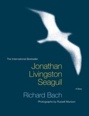 Jonathan Livingston Seagull - The New Complete Edition ebook by Richard Bach,Russell Munson