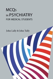 MCQs in Psychiatry for Medical Students ebook by John Tully,John Lally