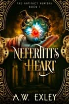 Nefertiti's Heart ebook by A.W. Exley