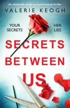 Secrets Between Us - An absolutely gripping psychological thriller ebook by