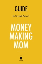 Guide to Crystal Paine's Money Making Mom by Instaread ebook by Instaread