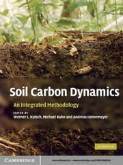 Soil Carbon Dynamics - An Integrated Methodology ebook by