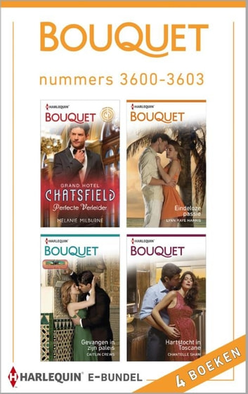 Bouquet e-bundel nummers 3600-3603 (4-in-1) - Perfecte verleider ; Eindeloze passie ; Gevangen in zijn paleis ; Hartstocht in Toscane ebook by Melanie Milburne,Lynn Raye Harris,Caitlin Crews,Chantelle Shaw