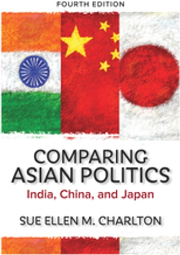 Comparing Asian Politics - India, China, and Japan ebook by Sue Ellen M. Charlton