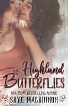 Highland Butterflies ebook by Skye MacKinnon