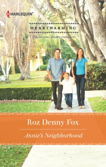 Annie's Neighborhood - A Single Dad Romance ebook by Roz Denny Fox