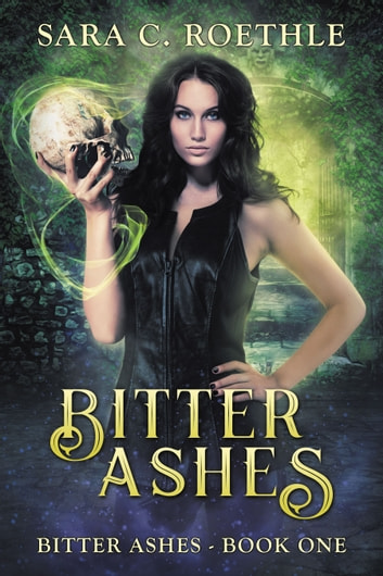 Bitter Ashes ebook by Sara C Roethle