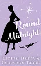 Round Midnight ebook by Emma Barry, Genevieve Turner